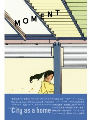 MOMENT3 : City as a home